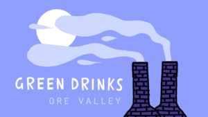 Green Drinks in Ore Valley @ Ore Valley Site, access via Firtree Rd